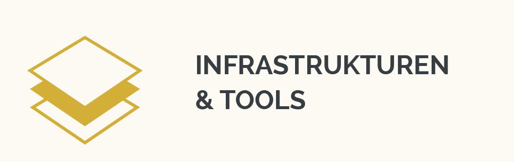 Infrastrukturen und Tools